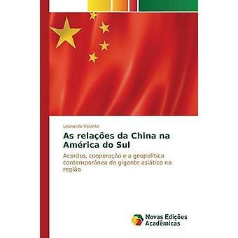 As relaes da China na Amrica do Sul by Valente Leonardo