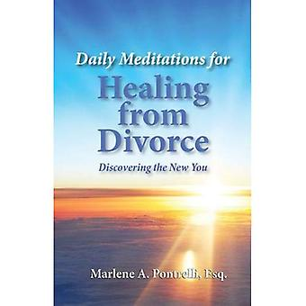 Daily Meditations for Healing from Divorce: Discovering the New You