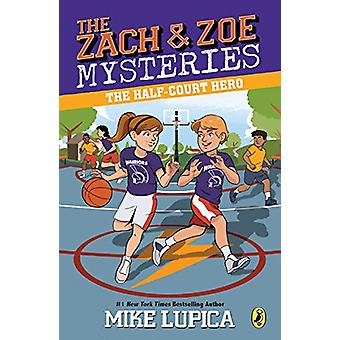 The Half-Court Hero by Mike Lupica - 9780425289402 Book