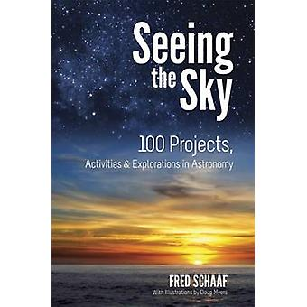 Seeing the Sky - 100 Projects - Activities & Explorations in Astronomy