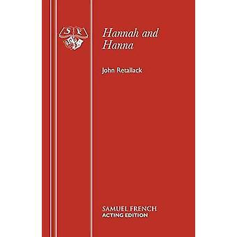 Hannah and Hanna by John Retallack - 9780573030239 Book