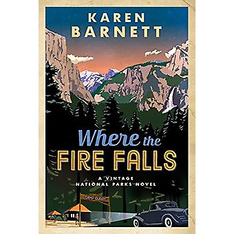 Where the Fire Falls by Where the Fire Falls - 9780735289567 Book