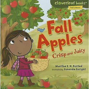Fall Apples - Crisp and Juicy by Martha E H Rustad - Amanda Enright -