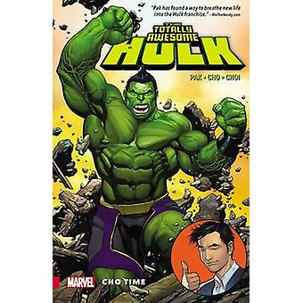 The Totally Awesome Hulk Vol. 1 - Cho Time - Vol. 1 by Greg Pak - Frank