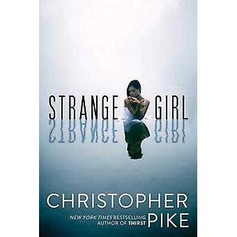 Strange Girl by Christopher Pike - 9781481450591 Book