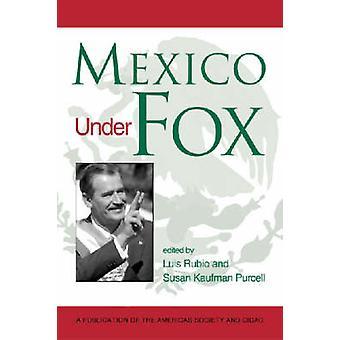 Mexique sous Fox par Luis Rubio-Susan Kaufman Purcell-978158826218