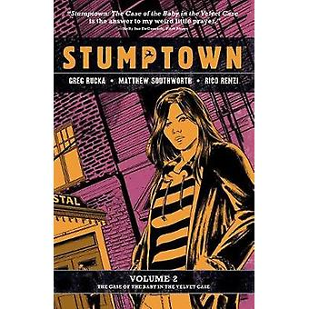 Stumptown Vol. 2 - The Case of the Baby in the Velvet Case by Greg Ruc