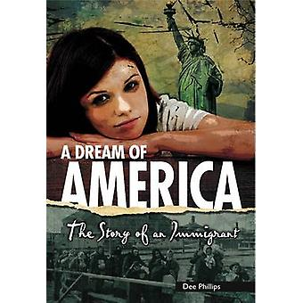 A Dream of America - The Story of an Immigrant by Dee Phillips - 97817