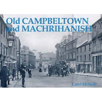 Old Campbeltown and Machrihanish by Carol McNeill - 9781840332926 Book