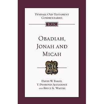 Obadiah - Jonah and Micah - An Introduction and Commentary by David W.