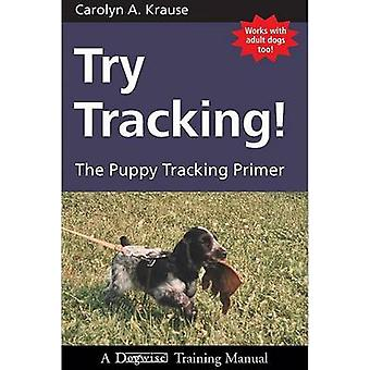 Try Tracking! - The Puppy Tracking Primer by Carolyn A Krause - 978192