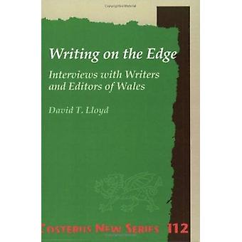 Writing on the Edge - Interviews with Writers and Editors of Wales by