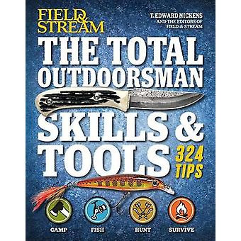 The Total Outdoorsman Skills & Tools by T Edward Nickens - 9781616288