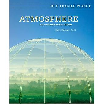 Atmosphere - Air Pollution and Its Effects by Dana Desonie - 978081606