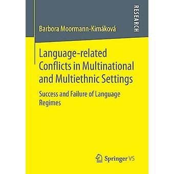 Languagerelated Conflicts in Multinational and Multiethnic Settings  Success and Failure of Language Regimes by MoormannKimkov & Barbora