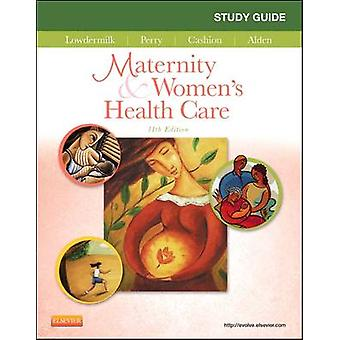 Study Guide for Maternity & Women's Health Care (11th Revised edition