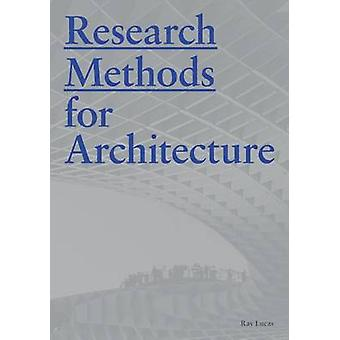 Research Methods for Architecture 9781780677538 by Ray Lucas