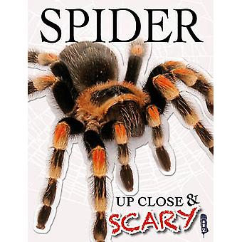 Up Close  Scary Spider by Louise & Richard Spilsbury