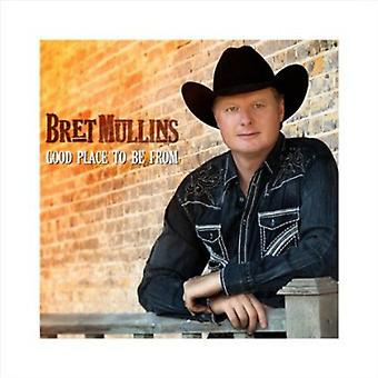 Bret Mullins - Good Place to Be From [CD] USA import