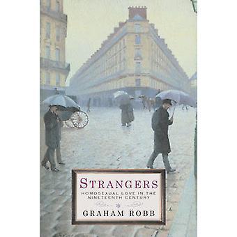 Obcy - homoseksualnej miłości w XIX wieku przez Graham Robb-