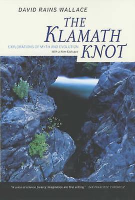 The Klamath Knot - Explorations of Myth and Evolution by David Rains W