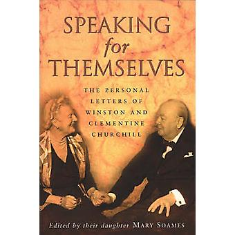 Speaking for Themselves - The Private Letters of Sir Winston and Lady