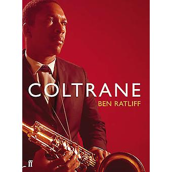Coltrane - The Story of a Sound (Main) by Ben Ratliff - 9780571232741