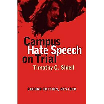 Campus Hate Speech on Trial (2nd Revised edition) by Timothy C. Shiel