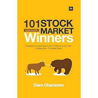 101 Ways to Pick Stock Market Winners (2nd Revised edition) by Clem C