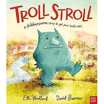 Troll Stroll by Elli Woollard - David Barrow - 9780857639721 Book