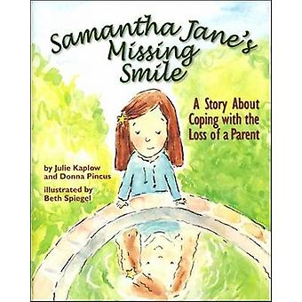 Samantha Jane's Missing Smile - A Story About Coping with the Loss of