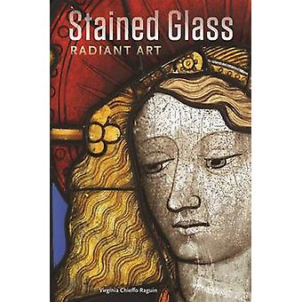 Stained Glass - Radiant Art by Virginia Chieffo Raguin - 9781606061534