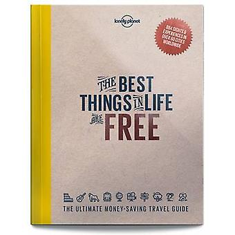 The Best Things in Life are Free by Lonely Planet - 9781760340629 Book