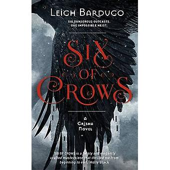 Six of Crows - Book 1 by Leigh Bardugo - 9781780622286 Book