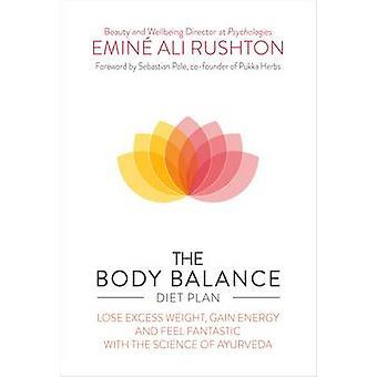 The Body Balance Diet Plan by Emine Ali Rushton - 9781780286914 Book