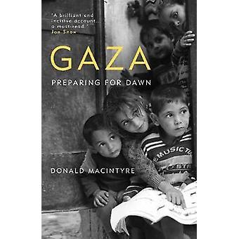 Gaza - preparación para amanecer por Donald Macintyre - libro 9781786071064
