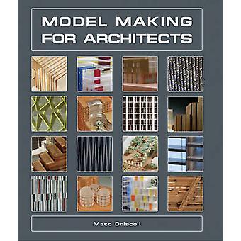 Modellbau für Architekten von Matt Driscoll - 9781847974907 Buch