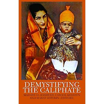 Demystifying the Caliphate - Historical Memory and Contemporary Contex