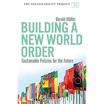 Building a New World Order - Sustainable Policies for the Future by Ha