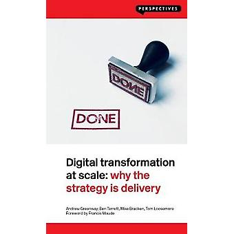 Digital Transformation at Scale - Why the Strategy Is Delivery by Andr