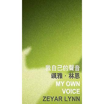 My Own Voice by Zeyar Lynn - 9789629966171 Book