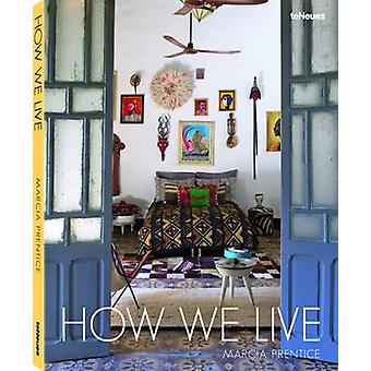 How We Live by Marcia Prentice - 9783832732189 Book