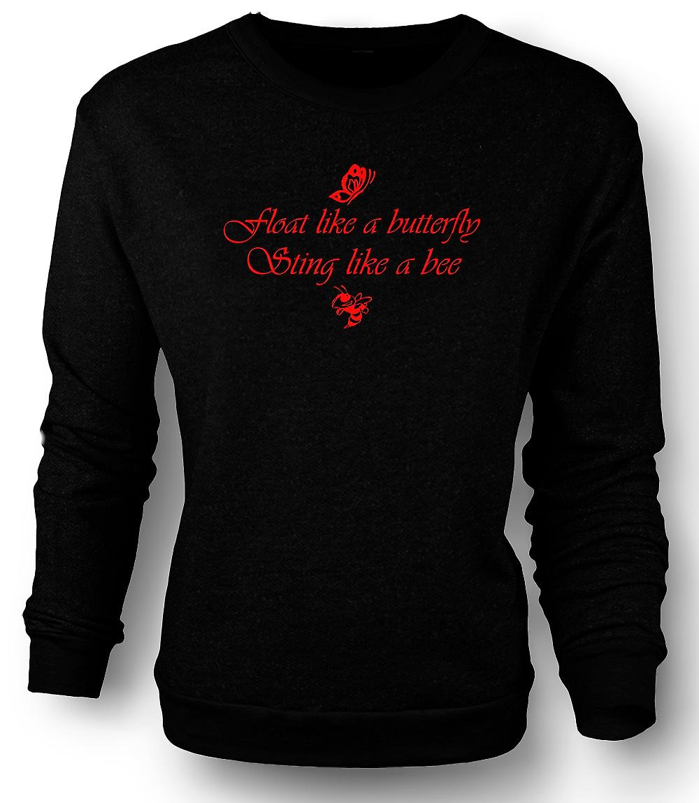 Mens Sweatshirt Float Like A Butterfly Sting Like A Bee
