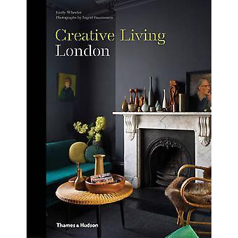 Creative Living - London von Emily Wheeler - Ingrid Rasmussen - 9780500