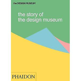 The Story of the Design Museum by Tom Wilson - 9780714872537 Book