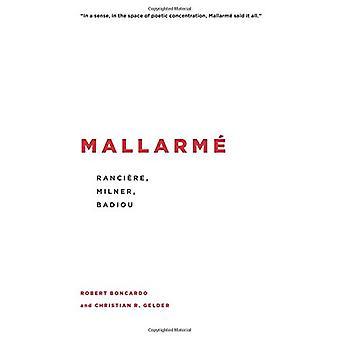 Mallarme - Ranciere - Milner - Badiou by Robert Boncardo - Christian R