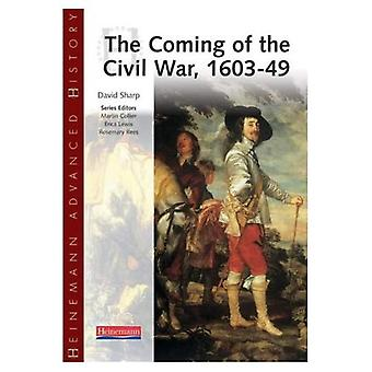 The Coming of the Civil War, 1603-49 (Heinemann Advanced History)