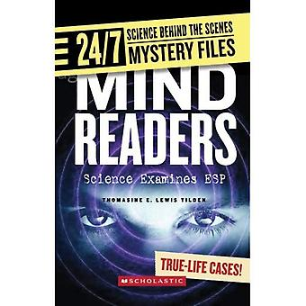 Lecteurs d'esprit : Science examine ESP (24/7 : Science Behind the Scenes : Mystery Files)
