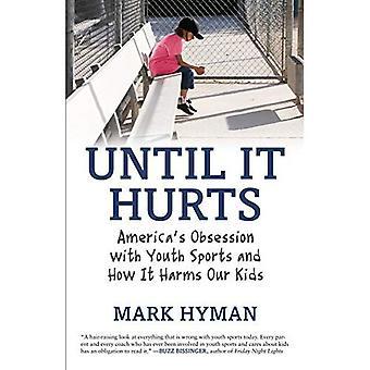 Jusqu'à ce que ça fait mal: Obsession de l'Amérique avec Sports jeunesse et comment elle nuit à nos enfants