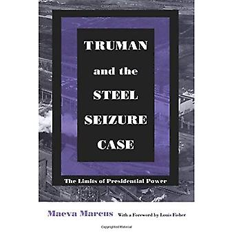 Truman and the Steel Seizure Case: The Limits of Presidential Power (Constitutional Conflicts Series)
